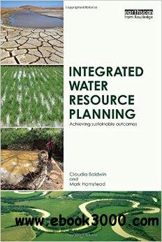 Integrated Water Resource Planning: Achieving Sustainable Outcomes free download