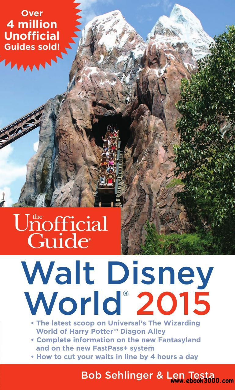 The Unofficial Guide to Walt Disney World 2015 free download