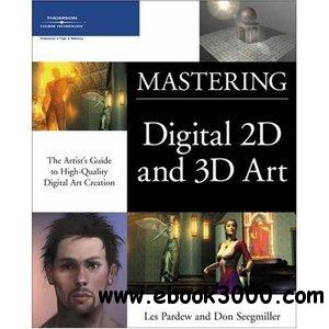 Mastering Digital 2D and 3D Art free download