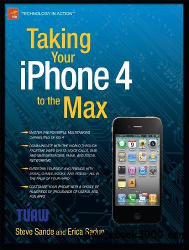 Taking Your iPhone 4 to the Max 2nd Edition download dree