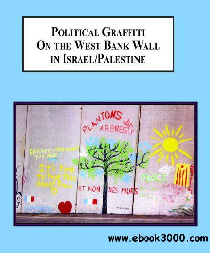 Political Graffiti on the West Bank Wall in Israel/ Palestine free download
