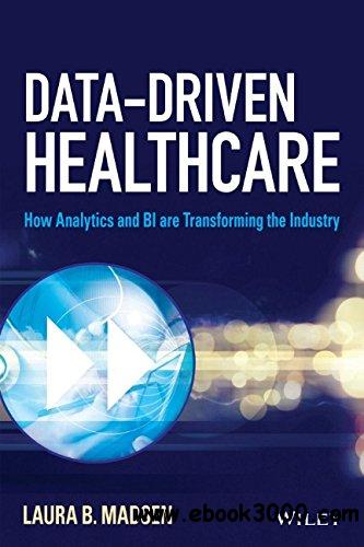 Data-Driven Healthcare: How Analytics and BI are Transforming the Industry free download