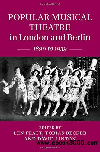 Popular Musical Theatre in London and Berlin: 1890 to 1939 free download