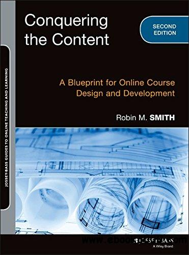 Conquering the Content: A Blueprint for Online Course Design and Development, 2 edition free download