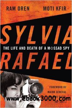 Sylvia Rafael: The Life and Death of a Mossad Spy free download