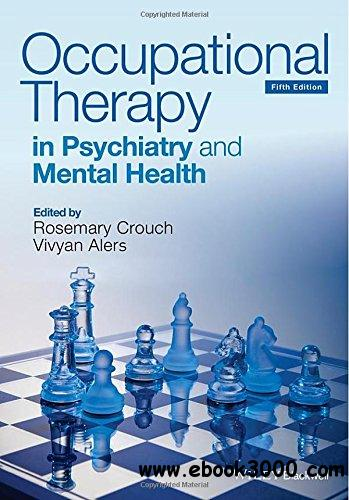 Occupational Therapy in Psychiatry and Mental Health, 5 edition free download