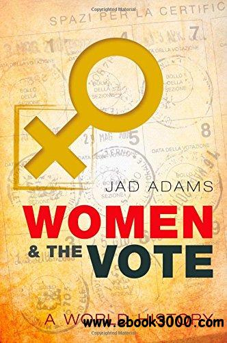 Women and the Vote: A World History free download
