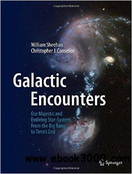 Galactic Encounters: Our Majestic and Evolving Star-System, From the Big Bang to Time's End free download