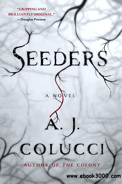 Seeders: A Novel free download