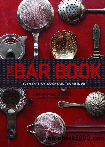 The Bar Book: Elements of Cocktail Technique free download
