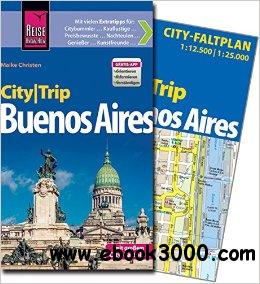 Reise Know-How CityTrip Buenos Aires: Reisefuhrer mit Faltplan free download