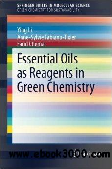 Essential Oils as Reagents in Green Chemistry free download