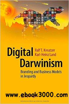Digital Darwinism: Branding and Business Models in Jeopardy free download