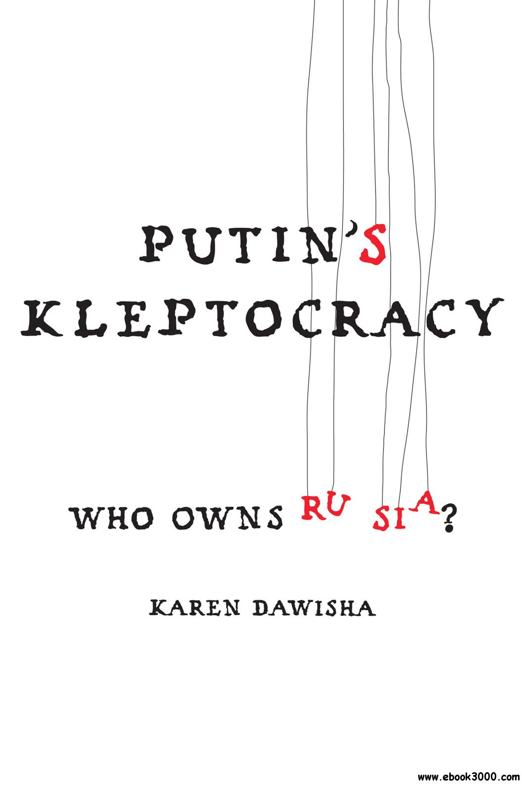 Putin's Kleptocracy: Who Owns Russia? free download
