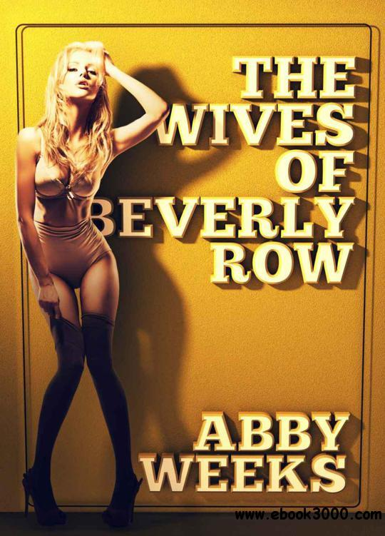 The Wives of Beverly Row 1: Lust Has a New Address free download