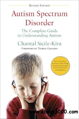 Autism Spectrum Disorder (revised): The Complete Guide to Understanding Autism free download