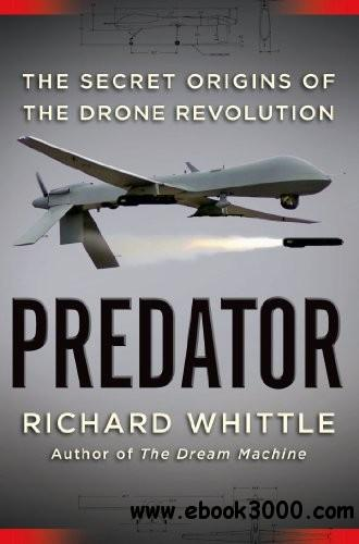 Predator: The Secret Origins of the Drone Revolution free download