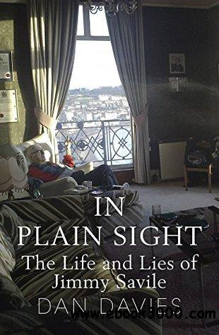 In Plain Sight: The Life and Lies of Jimmy Savile free download