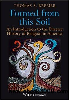 Formed from This Soil: The Diversity of Religious Life in American History free download