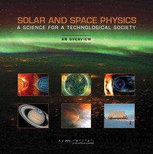 Solar and Space Physics: A Science for a Technological Society: An Overview free download