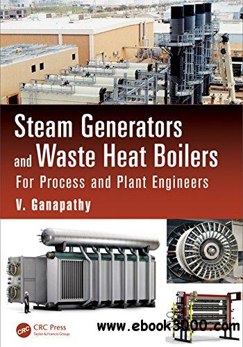 Steam Generators and Waste Heat Boilers: For Process and Plant Engineers free download