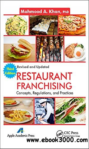 Restaurant Franchising: Concepts, Regulations and Practices, Third Edition free download
