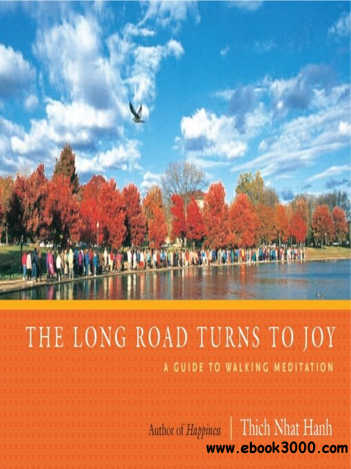 The Long Road Turns to Joy: A Guide to Walking Meditation free download