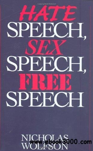 Hate Speech, Sex Speech, Free Speech free download