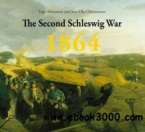 The Second Schlesvig War 1864: Prelude, Events and Conseque free download