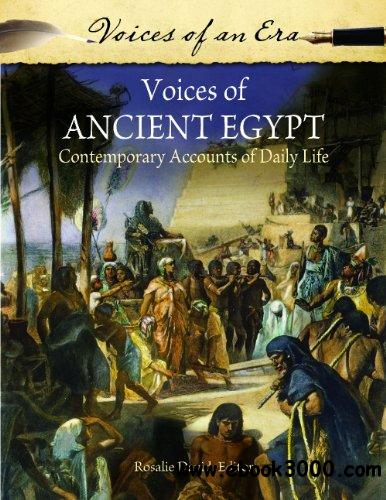Voices of Ancient Egypt: Contemporary Accounts of Daily Life free download