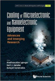 Cooling Of Microelectronic and Nanoelectronic Equipment: Advances and Emerging Research free download