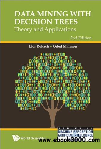 Data Mining With Decision Trees: Theory and Applications, 2nd Edition free download