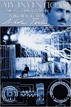 My Inventions - The Autobiography of Nikola Tesla free download
