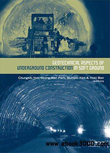 Geotechnical Aspects of Underground Construction in Soft Ground free download