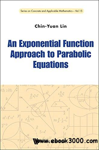 An Exponential Function Approach to Parabolic Equations free download
