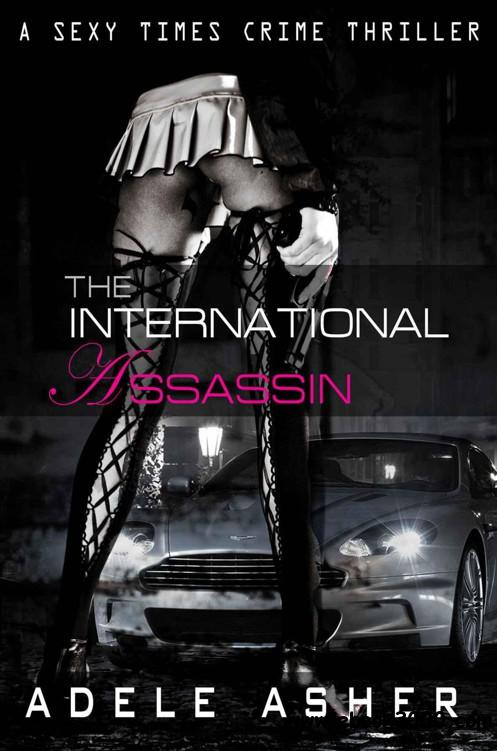 The International Assassin: A Sexy Times Crime Thriller free download