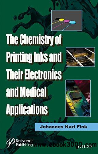 The Chemistry of Printing Inks and Their Electronics and Medical Applications free download
