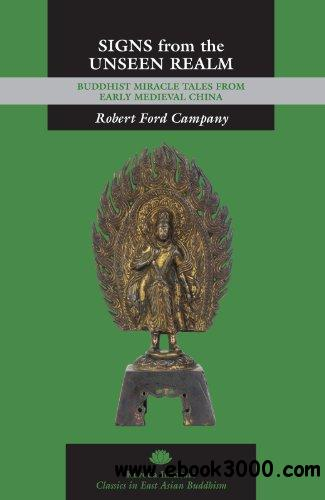 Signs from the Unseen Realm: Buddhist Miracle Tales from Early Medieval China free download