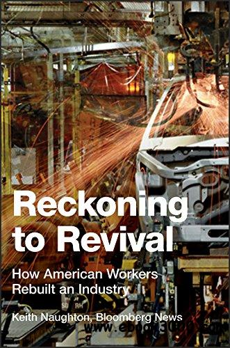 Reckoning to Revival: How American Workers Rebuilt an Industry free download