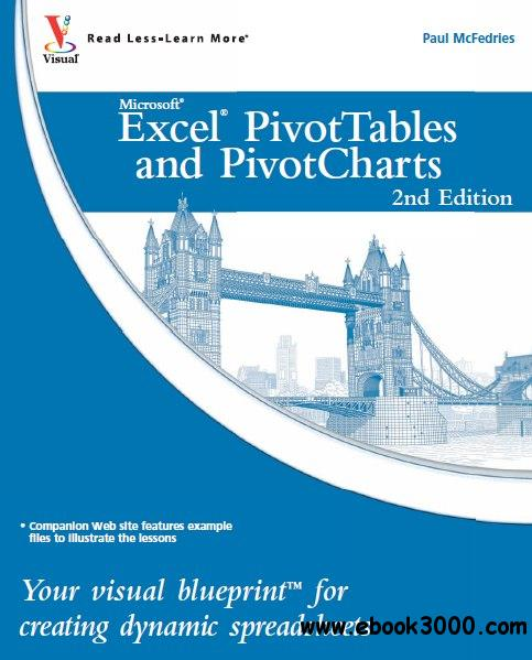 Excel PivotTables and PivotCharts: Your visual blueprint for creating dynamic spreadsheets free download
