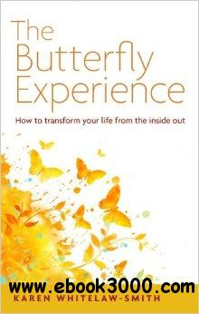 The Butterfly Experience: how to transform your life from the inside out free download