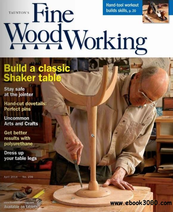 Fine Woodworking - March/April 2014 (#239) download dree