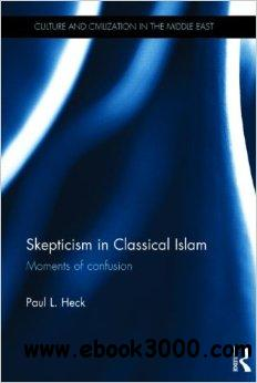 Skepticism in Classical Islam: Moments of Confusion free download