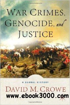 War Crimes, Genocide, and Justice: A Global History free download