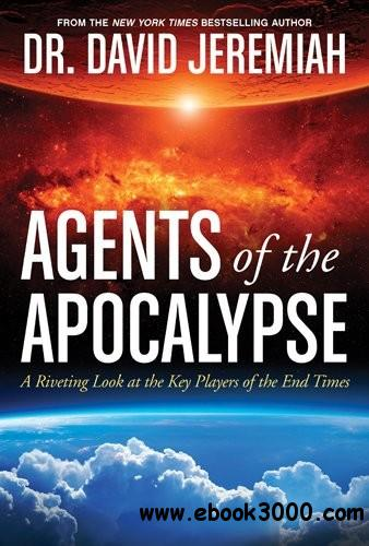 Agents of the Apocalypse: A Riveting Look at the Key Players of the End Times free download