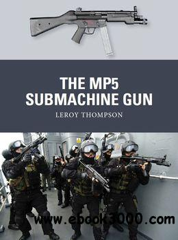The MP5 Submachine Gun (Osprey Weapon 35) free download