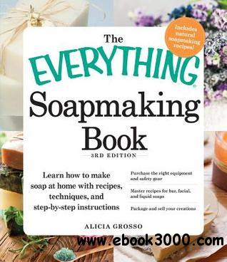 The Everything Soapmaking Book free download