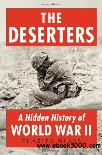 The Deserters: A Hidden History of World War II free download