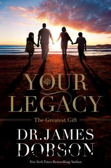 Your Legacy: The Greatest Gift free download