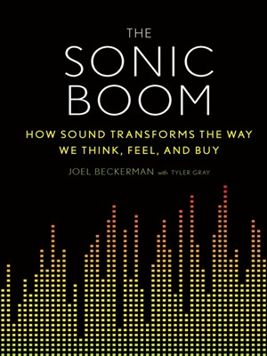The Sonic Boom: How Sound Transforms the Way We Think, Feel, and Buy free download